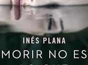 Morir duele Entrevista Inés Plana