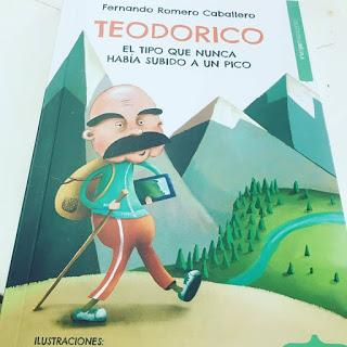 Teodorico, El tipo que nunca había subido a un pico, esdrújula ediciones, agata lech Sobczak, que estas leyendo, libro infantil, senderismo, rutas, monañeros, montaña, trekking, Fernando Romero CAballero,