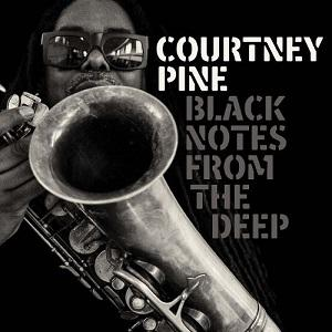 Courtney Pine Black Notes from the Deep