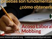 Mobbing: pruebas fundamentales, ¿cómo obtenerlas?