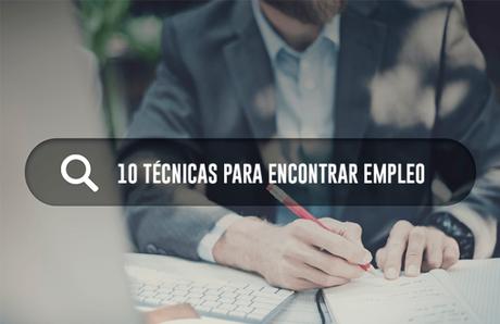 10 técnicas para encontrar empleo que deberías probar hoy mismo