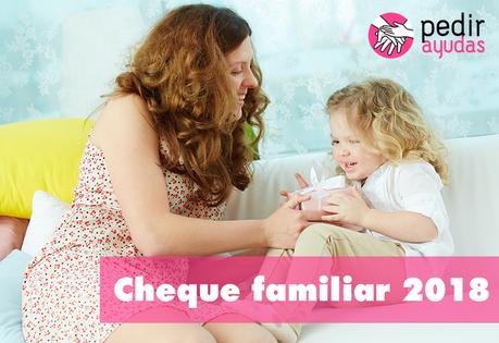 """Como solicitar la ayuda de 1.200 euros del """"Cheque familiar"""" 2018"""
