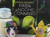 Reseña Pasa noche Conmigo Megan Maxwell