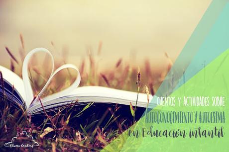 Recursos: Cuentos sobre autocononimiento y autoestima para Educación Infantil