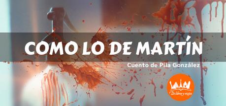 Como lo de Martín (Cuento)