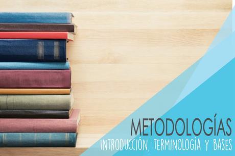 Metodologías: Introducción, terminología e Historía en la Educación Infantil