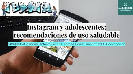 Instagram y adolescentes: recomendaciones de uso saludable #TallerIGIBSMIA