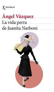 La vida perra de Juanita Narboni (I)
