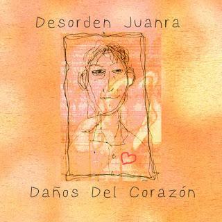 DESORDEN JUANRA - DAÑOS DEL CORAZÓN