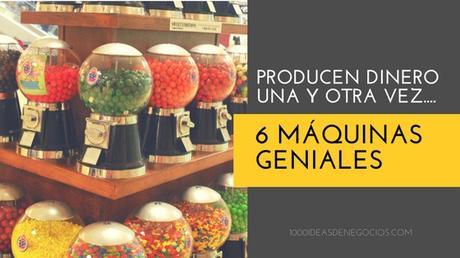 6 Máquinas Geniales Que Producen Dinero Una y Otra Vez