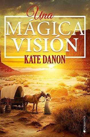 Una mágica visión, Kate Danon