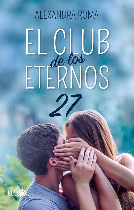 Reseña: El club de los eternos 27 - Alexandra Roma