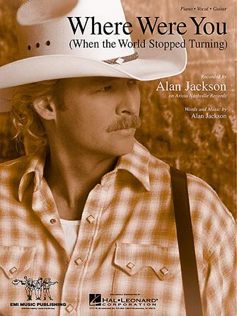Where Were You (When the World Stopped Turning). Alan Jackson, 2001