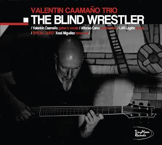 VALENTIN CAAMAÑO:  VALENTIN CAAMAÑO TRIO-The Blind Wrestler