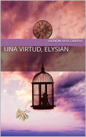http://www.librosinpagar.info/2018/02/una-virtud-elysian-valentin-raya.html
