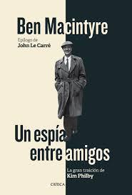 Un espía entre amigos: la historia del espía más importante del siglo XX