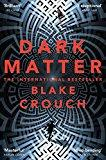 Dark Matter: The Most Mind-Blowing And Twisted Thriller Of The Year (English Edition)