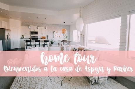 HOME TOUR: Bienvenidos a la casa de Aspyn y Parker
