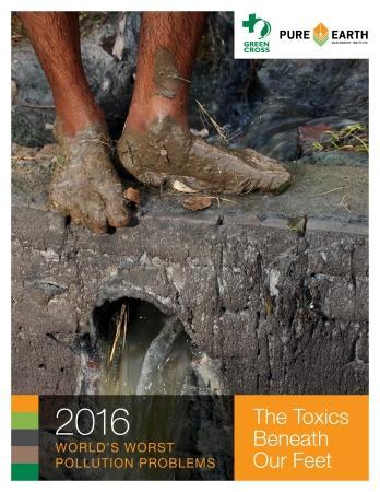 Informe 2016 Green Cross/Pure Earth (Blacksmith Institute): Los peores problemas de contaminación del mundo