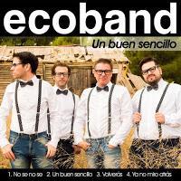 Ecoband, Un buen sencillo