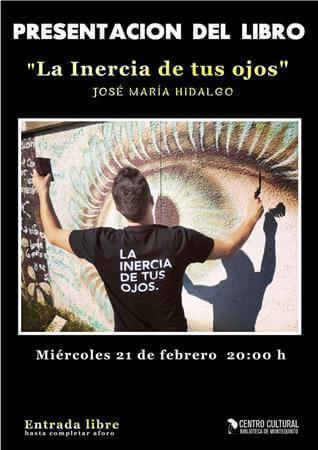 Presentación libro: 'La inercia de tus ojos' – Jose Mª Hidalgo