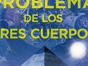 Reseñas ciencia-ficción: Problema Tres Cuerpos, Cixin Liu.