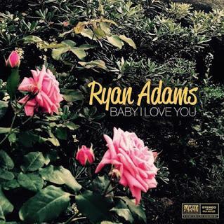 Ryan Adams - Baby I love you (2018)