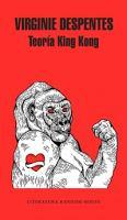 Teoría de King Kong. Virginie Despentes