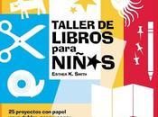 2673.- Taller libros para niños Esther Smith, Editorial Gustavo Gili