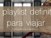 playlist definitiva para viajar