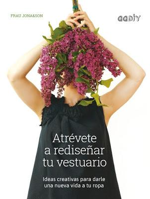 2675.- Atrévete a rediseñar tu vestuario de Frau Jona&Son, Editorial Gustavo Gili