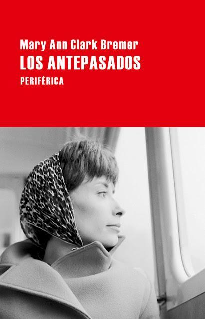 MARY ANN CLARK BREMER, LOS ANTEPASADOS: UN VIAJE CONTRA EL OLVIDO