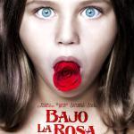 Nocturna Film Fest: BAJO LA ROSA, la flor de mi secreto