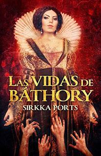 Las vidas de Báthory - Sirkka Ports