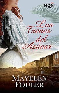 Los trenes del azúcar de Mayelen Fouler