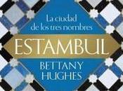 """""""Estambul. ciudad tres nombres"""", Bettany Hughes"""