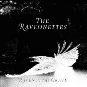 The Raveonettes – Raven In The Grave
