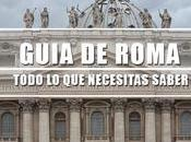 Roma, guía completa viaje