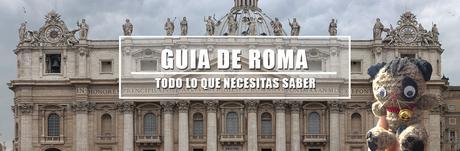 Roma, guía completa de viaje