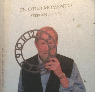 Poesía Norteamericana (110): Stephen Dunn: En otro momento (2):