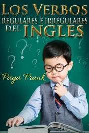 Los Verbos Regulares e Irregulares del Inglés