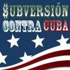 EE.UU. reconoce sus actos subversivos contra Cuba