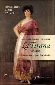 """""""La Tirana (1755-1803). Una actriz en la época de Carlos III"""", de José María Martín Valverde"""