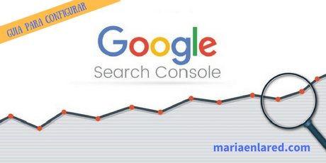 Como configurar Google Search Console | Maria en la red