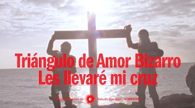 Triángulo de Amor Bizarro: Presentan el nuevo videoclip Les Llevaré Mi Cruz