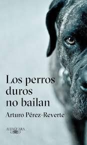 """""""Los perros duros no bailan"""" es la nueva novela policial de Reverte"""