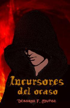 incursores del ocaso portada de novela romántica paranormal ciberpunk de Déborah F. Muñoz