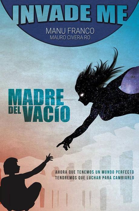 Reseña: Madre del vacío (Invade me #1) - Manu Franco y Mauro Civera