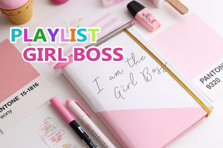 Playlist I am the Girl Boss