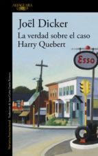 LA VERDAD SOBRE EL CASO HARRY QUEBERT (EN PAPEL) JOËL DICKER , ALFAGUARA, 2013
